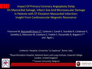 Impact Of Primary Coronary Angioplasty Delay  On Myocardial Salvage, Infarct Size And Microvascular Damage