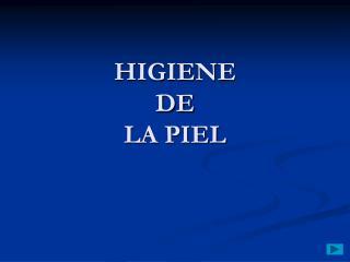 HIGIENE DE LA PIEL