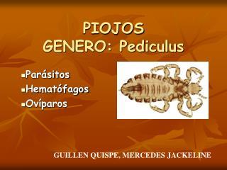 PIOJOS GENERO: Pediculus
