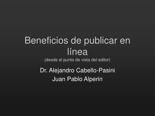 Beneficios de publicar en l ínea (desde el punto de vista del editor)