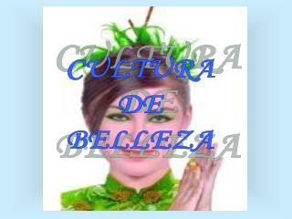 CULTURA DE BELLEZA