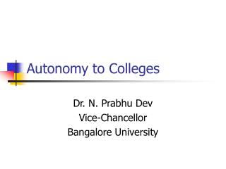 Autonomy to Colleges