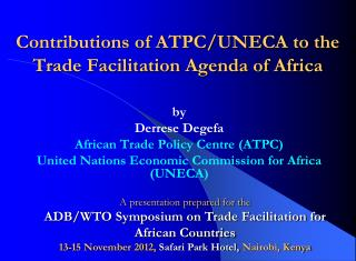 Contributions of ATPC/UNECA to the Trade Facilitation Agenda of Africa