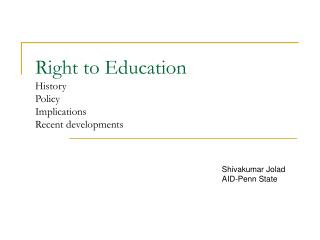 Right to Education  History Policy Implications Recent developments