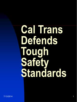 Cal Trans Defends Tough Safety Standards