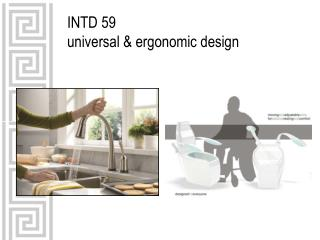 INTD 59 universal & ergonomic design