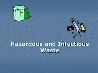 Hazardous and Infectious Waste