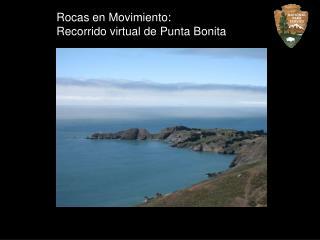 Rocas en Movimiento:  Recorrido virtual de Punta Bonita