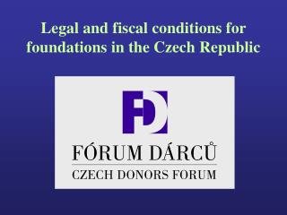 Legal and fiscal conditions for foundations in the Czech Republic