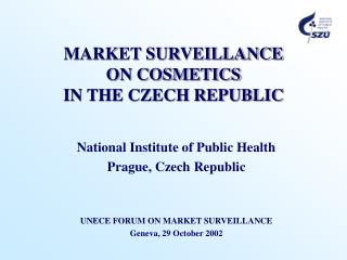 MARKET SURVEILLANCE  ON COSMETICS  IN THE CZECH REPUBLIC