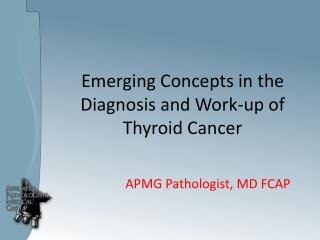 Emerging Concepts in the Diagnosis and Work-up of  Thyroid Cancer