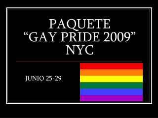 "PAQUETE ""GAY PRIDE 2009"" NYC"