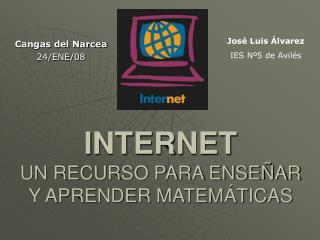 INTERNET UN RECURSO PARA ENSEÑAR Y APRENDER MATEMÁTICAS