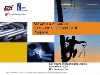 SDG&E's & SoCalGas' 2009 – 2011 LIEE and CARE Programs
