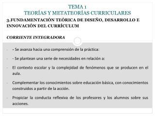 TEMA 1 TEORÍAS Y METATEORÍAS CURRICULARES