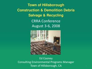Town of Hillsborough Construction & Demolition Debris Salvage & Recycling