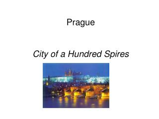 Prague City of a Hundred Spires