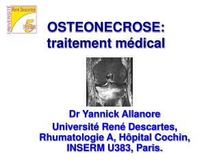 OSTEONECROSE:  traitement m�dical