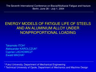 ENERGY MODELS OF FATIGUE LIFE OF STEELS AND AN ALUMINIUM ALLOY UNDER NONPROPORTIONAL LOADING