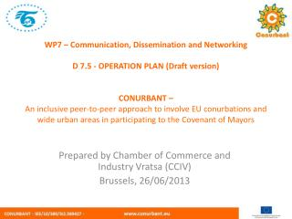 Prepared by Chamber of Commerce and Industry Vratsa (CCIV) Brussels, 26/06/2013