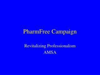 PharmFree Campaign