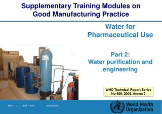 Water for Pharmaceutical Use  Part 2:  Water purification and engineering