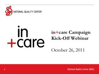 in + care Campaign Kick-Off Webinar October 26, 2011