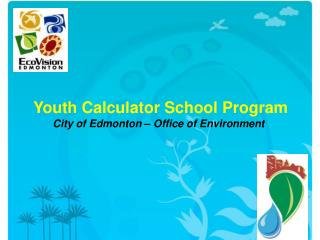 Youth Calculator School Program City of Edmonton – Office of Environment