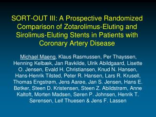 SORT-OUT III: A Prospective Randomized Comparison of Zotarolimus-Eluting and Sirolimus-Eluting Stents in Patients with