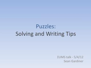 Puzzles: Solving and Writing Tips