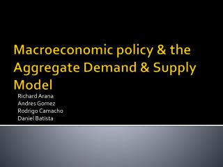 Macroeconomic policy & the Aggregate Demand & Supply Model