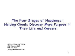 The Four Stages of Happiness:  Helping Clients Discover More Purpose in  Their Life and Careers