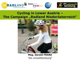 "Cycling in Lower Austria –  The Campaign ""Radland Niederösterreich"""