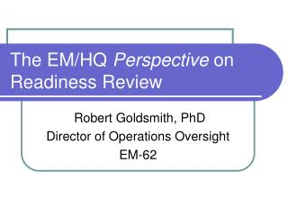 The EM/HQ  Perspective  on Readiness Review