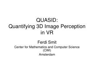 QUASID: Quantifying 3D Image Perception in VR