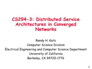 CS294-3: Distributed Service Architectures in Converged Networks