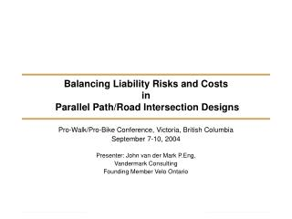 Balancing Liability Risks and Costs  in  Parallel Path/Road Intersection Designs