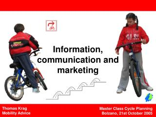 Information,  communication and  marketing