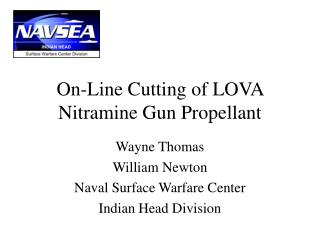 On-Line Cutting of LOVA Nitramine Gun Propellant
