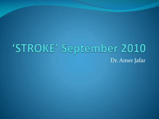 'STROKE' September 2010