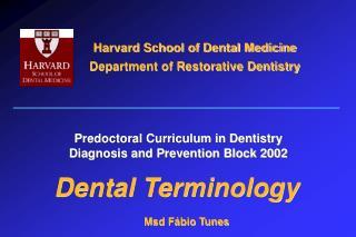 Harvard School of Dental Medicine Department of Restorative Dentistry