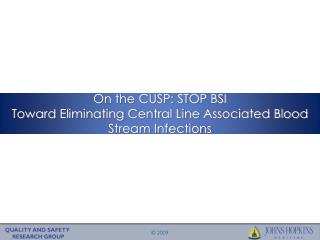On the CUSP: STOP BSI Toward Eliminating Central Line Associated Blood Stream Infections