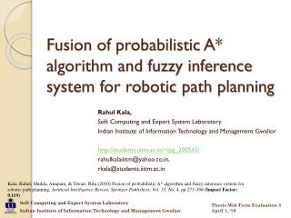 Fusion of probabilistic A* algorithm and fuzzy inference system for robotic path planning