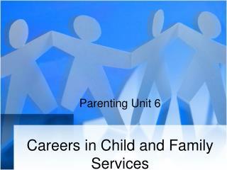 Parenting Unit 6
