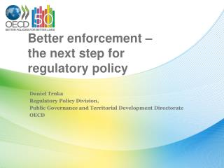 Better enforcement �  the next step for regulatory policy