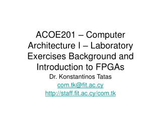 ACOE201 – Computer Architecture I – Laboratory Exercises Background and Introduction to FPGAs