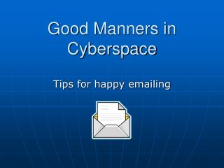 Good Manners in Cyberspace