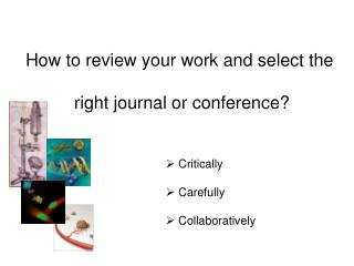 How to review your work and select the  right journal or conference?