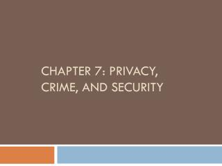 Chapter 7: Privacy, Crime, and Security