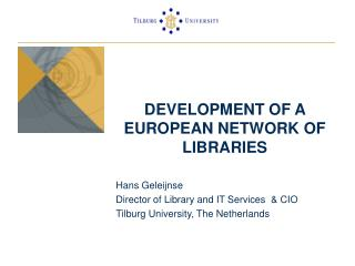 DEVELOPMENT OF A  EUROPEAN NETWORK OF LIBRARIES